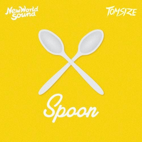New World Sound & Tomsize - Spoon [OUT NOW]