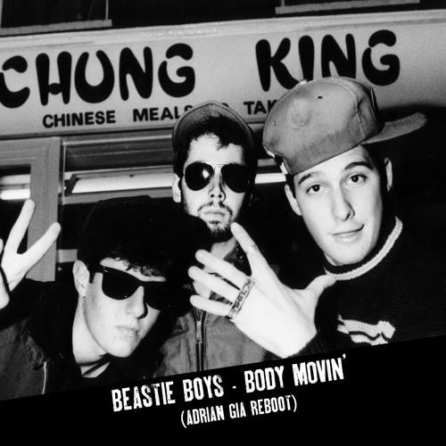 Body Movin' (Adrian Gia Reboot) - Beastie Boys