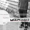 Chris Santana Presents MoonShake RadioShow #59
