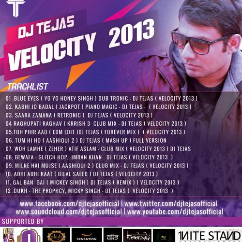 10  ADHI ADHI RAAT ( BILAL SAEED ) DJ TEJAS ( VELOCITY 2013