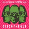 Dr. Lektroluv vs Break 3000 - Discothèque