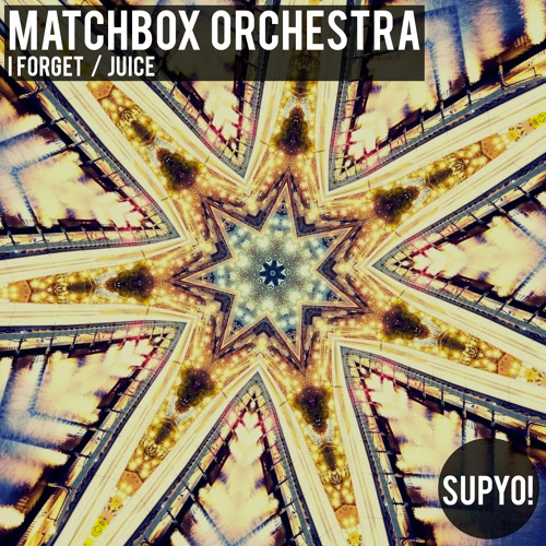 Matchbox Orchestra - Juice (26th May Beatport exclusive / 9th June worldwide)