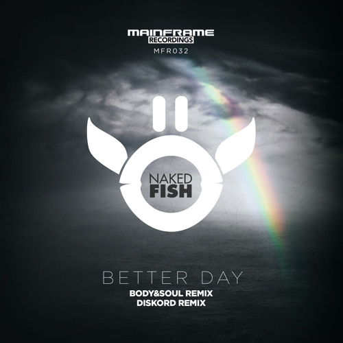 Naked Fish - Better Day (Diskord Remix)
