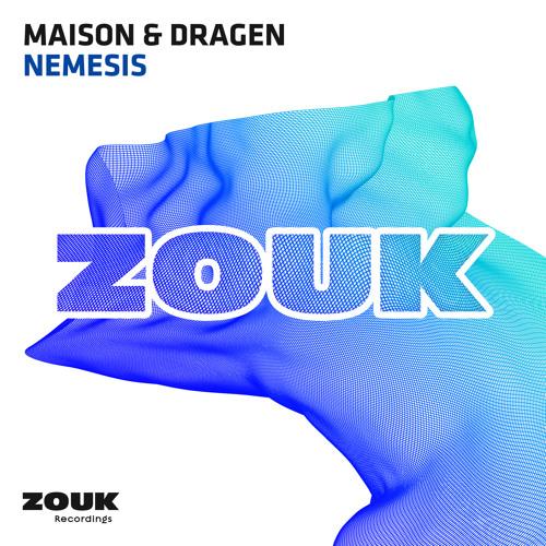 Maison & Dragen - Nemesis [OUT NOW!]