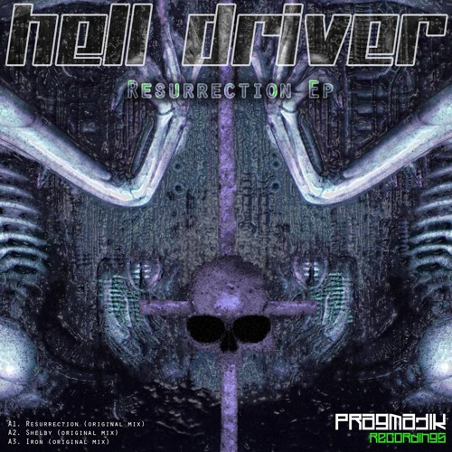 Hell Driver - Resurrection ( Pragmatik )