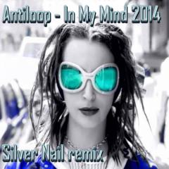 Antiloop - In My Mind 2014 (Silver Nail remix)