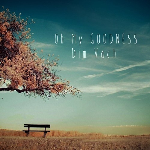 Dim Vach - Oh My Goodness EP