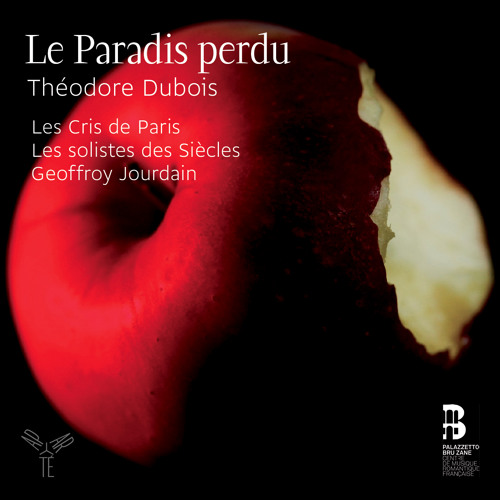 """Théodore Dubois """"Le Paradis perdu-Les Séraphins"""" Les Cris de Paris, Geoffroy Jourdain"""