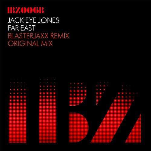 Jack Eye Jones - Far East (Blasterjaxx Remix) - OUT NOW