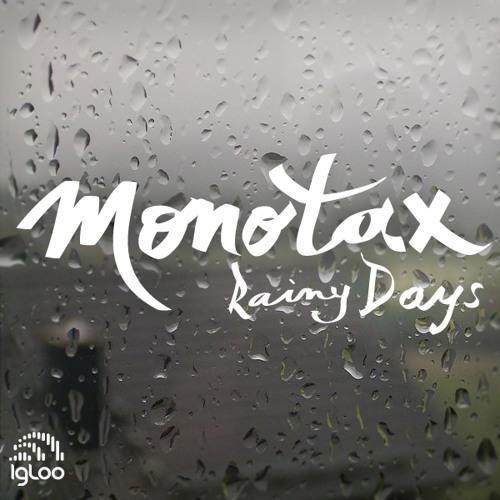 Monotax - Rainy Days
