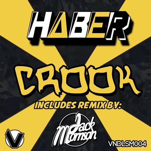Haber - Crook (Jack Morrison Remix) [OUT NOW]