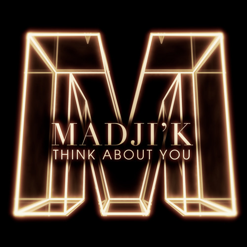 Madji'k - Think About You