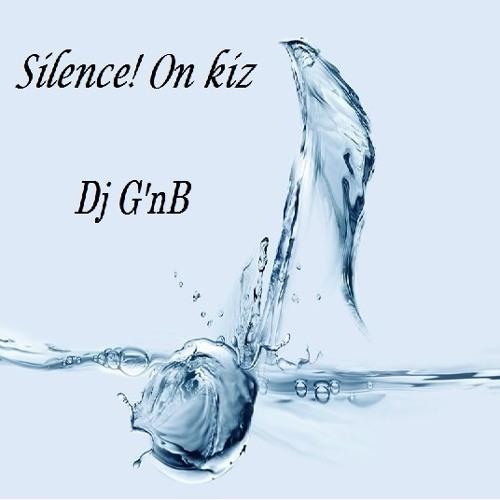 Silence on kiz