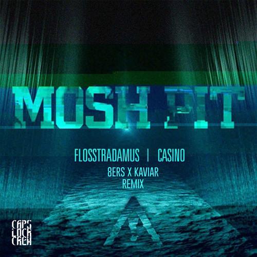 Flosstradamus - Moshpit Ft. Casino (8Er$ & K A V I A R Remix)