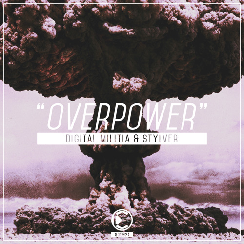 Digital Militia & StylVer - Overpower | OUT NOW