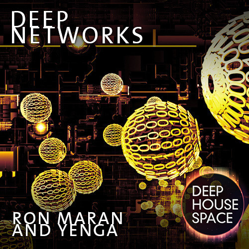 Deep House Space 11: Deep Networks (Ron Maran and Yenga)