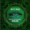 Girlzzz - Stylophonic (Bot Remix)