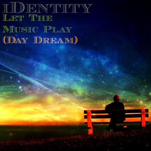 Let The Music Play (Day Dream) Prod. by Spence Mills