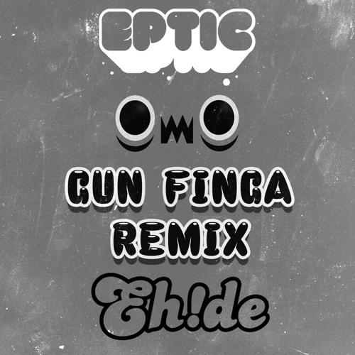 Gun Finga (EH!DE Remix) [Free Download]