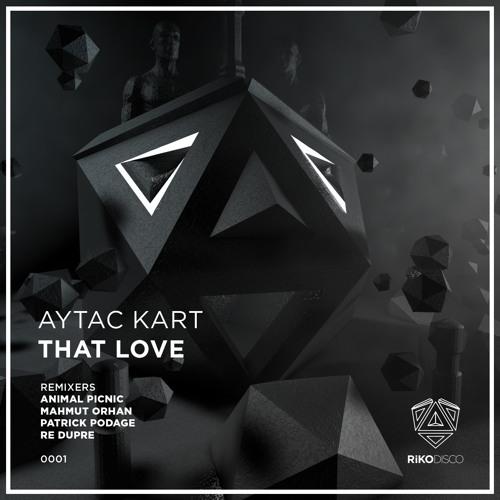 Aytac Kart - That Love