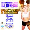 MYLEY CYRUS & ALKALINE - LIVE MY LIFE - DJ GENESIS DANCEHALL REFIX