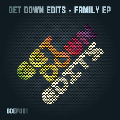 G&D -Cake-(Low Res96kb) out Today on Get down edits -Family EP