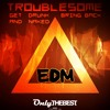 [EDM67] Troublesome - Get Drunk and Naked / Bring Back [EP]