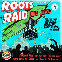 Roots Raid feat Shanti D - Dont Love My Style (U.Stone remix) FREE D/L 16.6.14