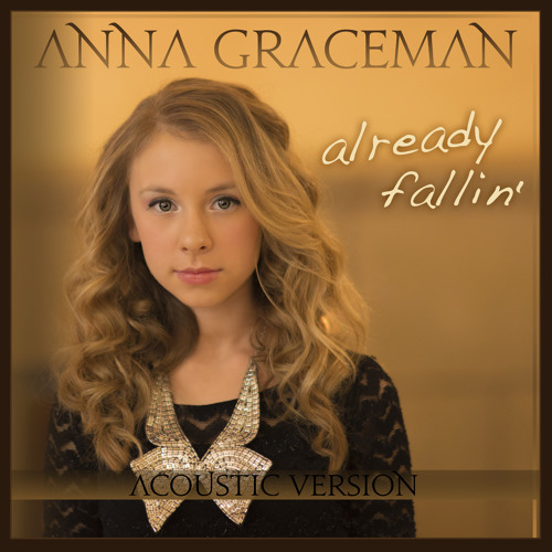 Already Fallin' (Acoustic) by Anna Graceman