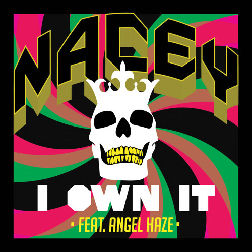 Nacey - I Own It ft. Angel Haze
