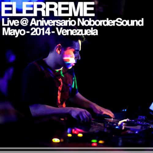 Elerreme Live @ Aniversario NoborderSound Mayo 2014 Mérida Vzla