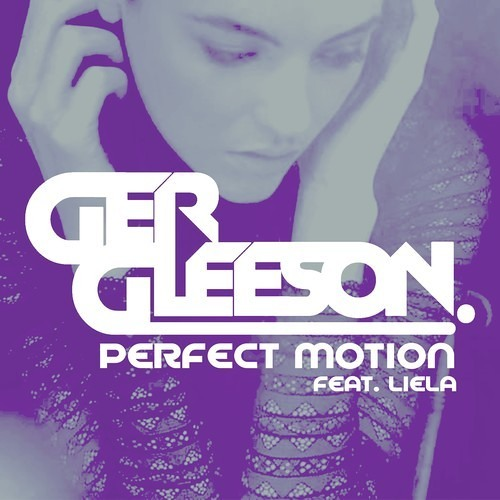 Ger Gleeson Feat Leila - Perfect Motion [FREE DOWNLOAD]