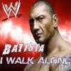 WWE - I Walk Alone (Batista)