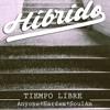 5. Hibrido - Anyone/Cualkiera + Hardem. Tiempo Libre EP