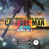 Café Del Mar 2K14 - Fran Ramirez & Mich Golden (Jay Frog Exclusive Radio Edit)