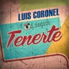Tenerte - Luis Coronel [[Single 2014]]