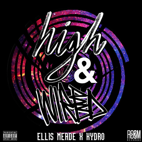 """The Media From """"High & Wired"""" EP Out Now"""