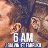 6 A.M - J.balvin Ft Farruko - Remix [ In Acapella ] - By.Dj SergioDiscplay