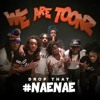 Drop That NaeNae @wearetoonz REMIX