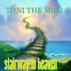 Toni The MmG - Stairway To Heaven  (In memory of  Ruth Flowers aka Mamy Rock)