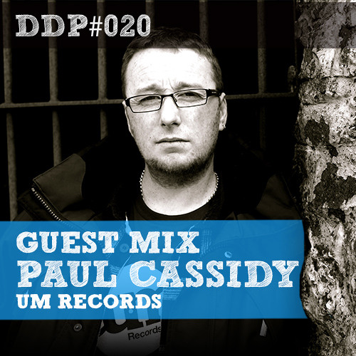 DDP#020 - Deeka + Guest Mix: Paul Cassidy - Live @ The Housing Project Show on Radioactive.fm
