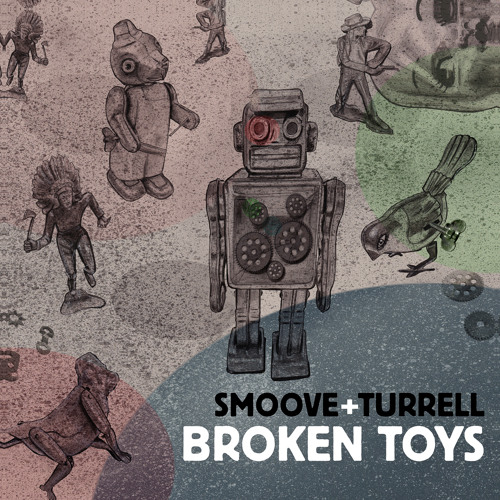 Smoove & Turrell - Broken Toys (2014) [Pop , Nu-Soul , Groove]