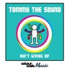 Tommy the Sound - Ain T Giving Up (Nathan Cozzetto Dub)
