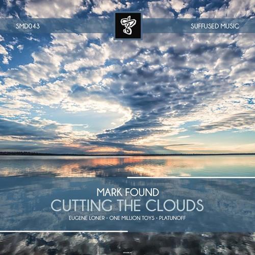 Mark Found - Cutting The Cloud (original Mix) Suffused Music