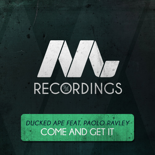 Ducked Ape - Come And Get It (feat. Paolo Ravley)
