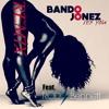 SEX YOU REMIX (BANDO JONEZ)-Rod Bennett