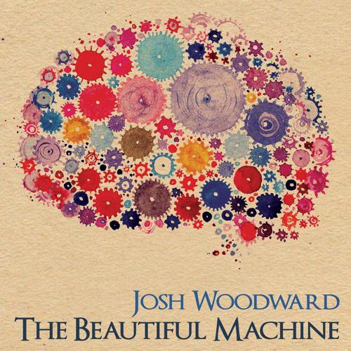 "Josh Woodward: ""The Beautiful Machine"" (2014 album)"