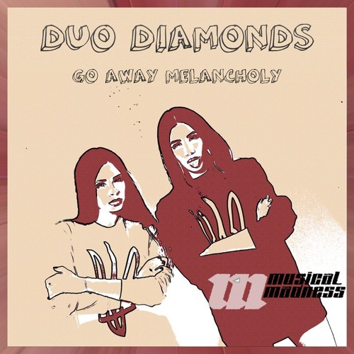 Duo Diamonds - Go Away Melancholy (Original Mix)
