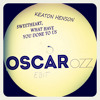 Sweetheart, What Have You Done To Us (Oscar OZZ Edit)