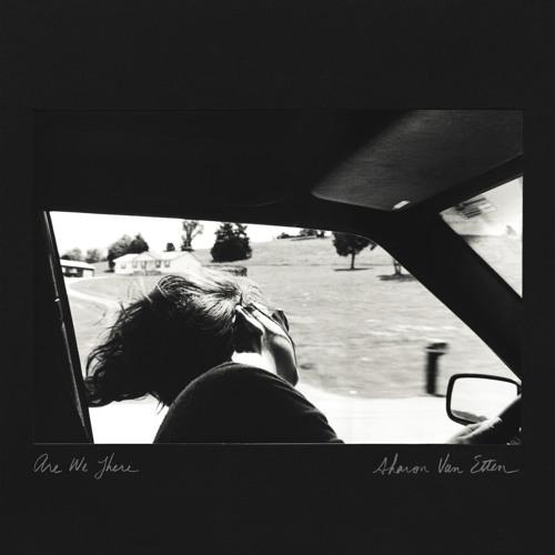Sharon Van Etten - 'Are We There' // Out Now Worldwide